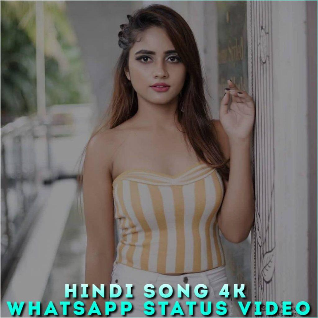 Hindi Song 4K Whatsapp Status Video